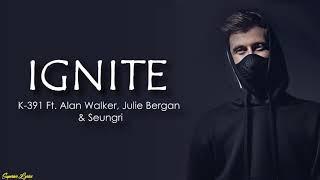 Download Ignite... Lyrics... Alan Walker. Mp3