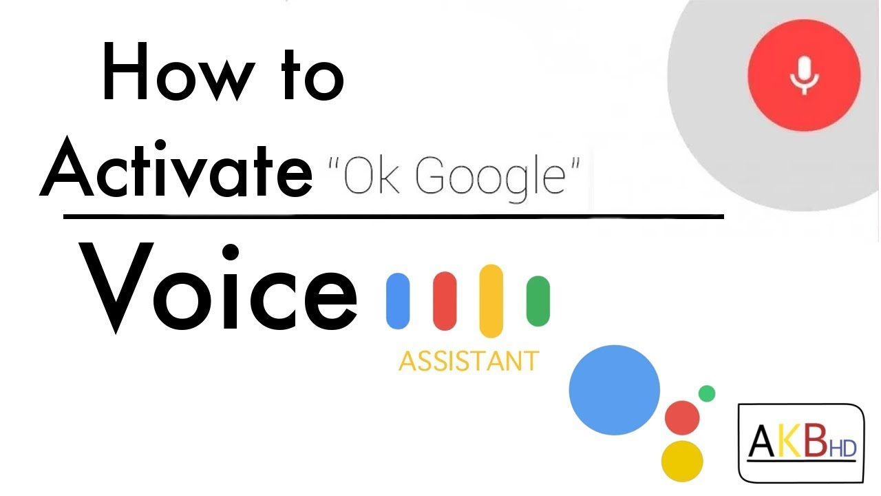 How to enable Ok Google Voice Assistant ...