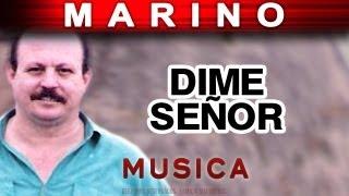 Marino - Dime Señor (musica)