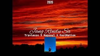 Download Traviesso - Jang Rindu Sa X RapSouL X EastNation Papua
