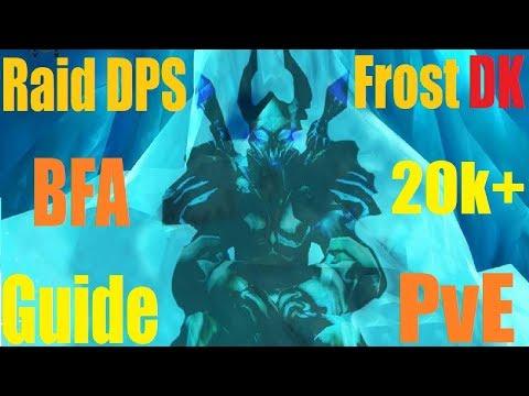 8.0 Frost DK Single Target DPS Guide - 20k+ DPS - Uldir