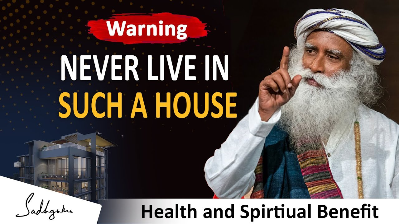 WARNNING !! YOU WILL NOT GET WELLBEING   HOME FOR WELLBEING AND PROSPERITY   SADHGURU