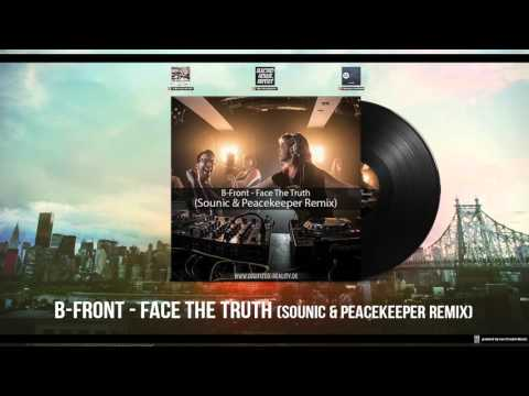 B-Front - Face The Truth (Sounic & Peacekeeper Remix)[FREE DOWNLOAD]