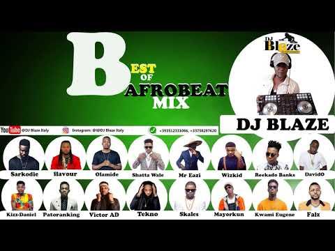 BEST OF AFROBEAT 2018 MIX (DJ BLAZE)wizkid/davido/Olamide/mayorkun.mp3