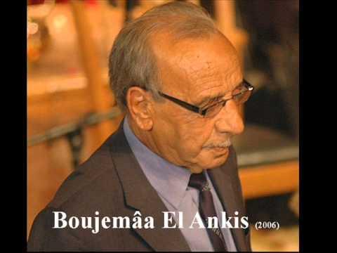 Boudjemaa El ANKIS-ya 3chi9 é3dérni-