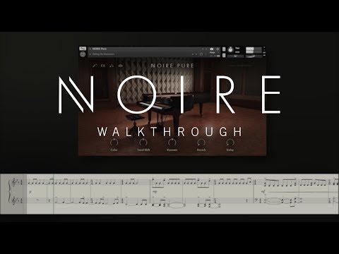 NOIRE walkthrough | Native Instruments