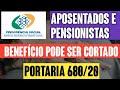 ATENÇÃO! BENEFÍCIO PODE SER CORTADO! APOSENTADOS E PENSIONISTAS ATENTOS A CARTA DA PORTARIA 680/20