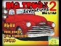 Big Truck Adventures 2!   I know hacks bruoo!