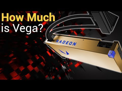 How Much Will AMD Vega Cost? | FE Cards Listed