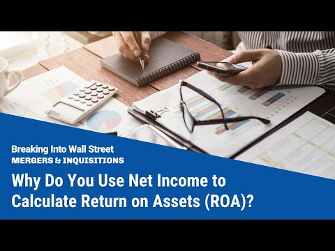 Why Do You Use Net Income to Calculate Return on Assets (ROA)?