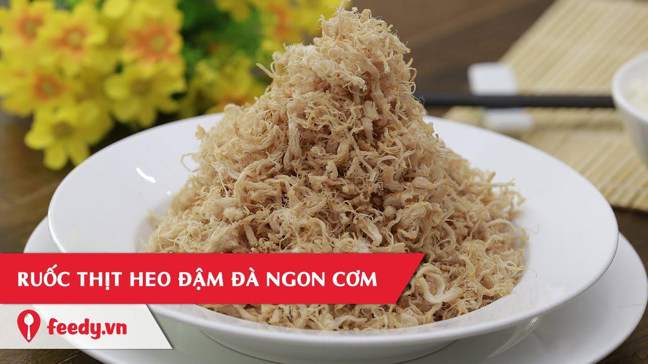 Hướng dẫn cách làm ruốc heo ngon – Salted shredded pork
