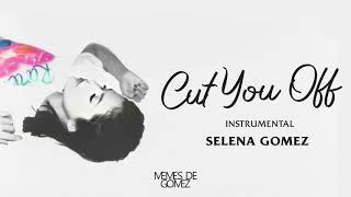 Selena gomez - cut you off ...