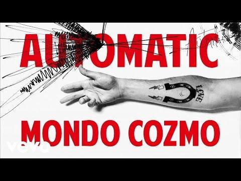 Mondo Cozmo - Automatic (Audio)
