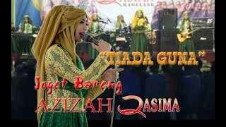 QASIMA – Tiada Guna   JOGET BARENG AZIZAH Qasima