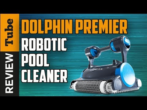 Maytronics Dolphin Premier Robotic Pool Cleaner - the best swimming pool cleaner 2017