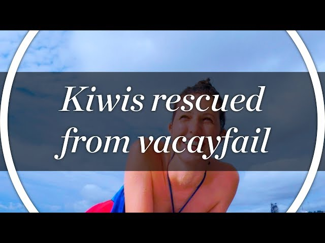 Kiwis get rescued from vacayfail