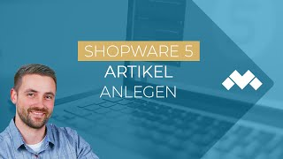 Artikel anlegen in Shopware 5
