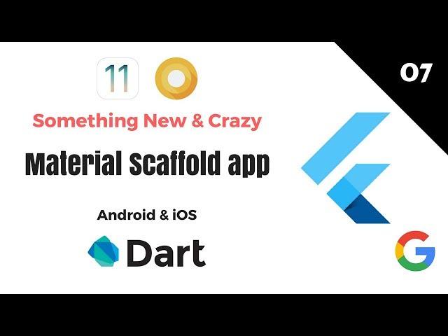 Google's Flutter Tutorials    7 - Material Scaffold App   Android & iOS   Dart
