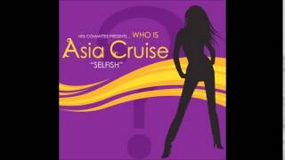 Asia Cruise - Selfish (Studio Acapella)
