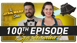 The Star Wars Show 100th Episode Spectacular!