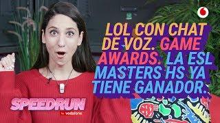 Speedrun 11/12: ESL Masters HS, Game Awards, Chat de voz en LoL