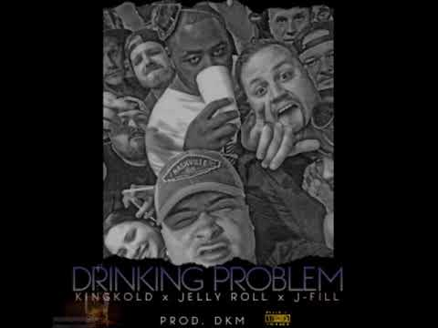 King Kold Featuring Jelly Roll & J-Fill – Drinking Problem