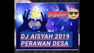 Download Perawan Desa Dj Aisyah BreakBeat 2019