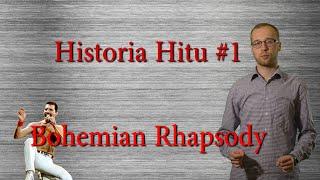 Bohemian Rhapsody. Historia Hitu #1