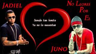no llores por el juno ft jadiel