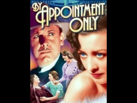 ❤1933 'By Appointment Only' Melodrama AMERICAN CLASSIC MOVIE FILM Black and White Full Length Free