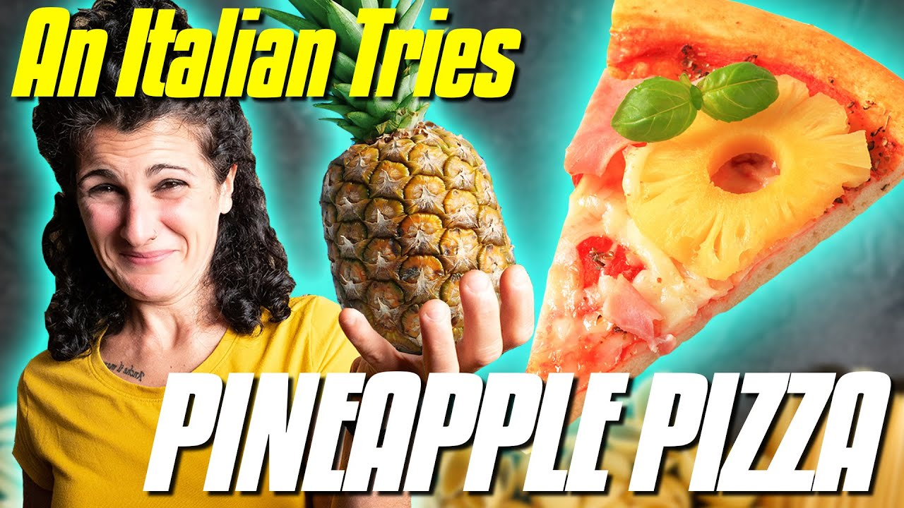 An Italian Tries Pineapple Pizza for the First Time