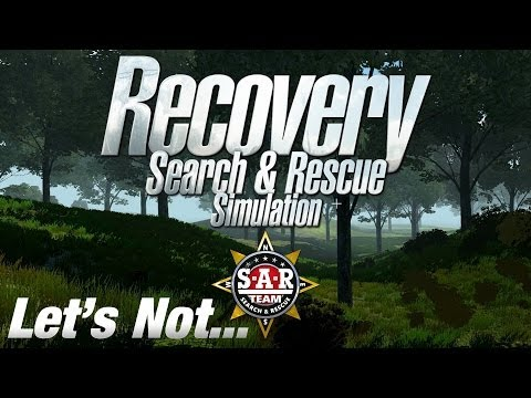 Let's NOT Play Recovery Search & Rescue Simulation