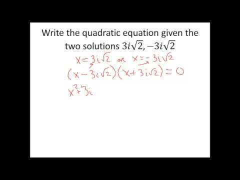 Writing Quadratic Equations Given 2 Solutions Youtube