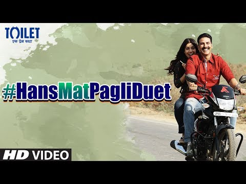 Hans Mat Pagli (Duet) Video Song | Toilet- Ek Prem Katha | Akshay Kumar, Bhumi | Sonu Nigam, Shreya