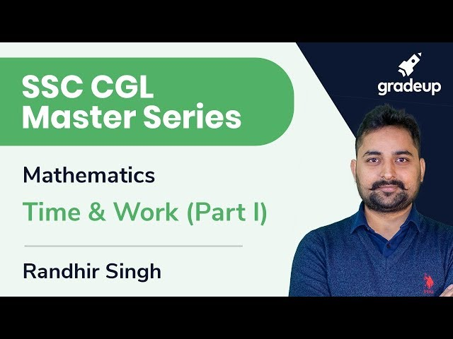SSC CGL Master Series | Mathematics | Time And Work (Part-I)