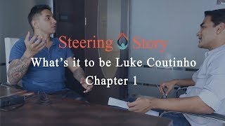 What's it to be Luke Coutinho | Chapter 1
