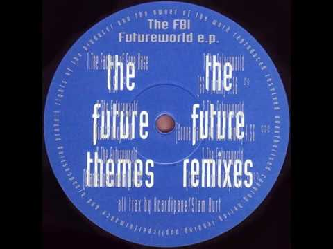 The FBI - The Futureworld (66 T Remix) (1991)