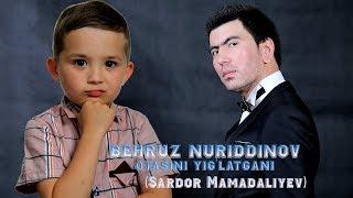 Behruz Nuriddinov  - Otasini Yig'latgani (Sardor Mamadaliyev)