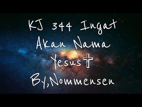 KJ 344 Ingat Akan Nama Yesus