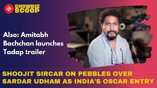 Shoojit Sircar On Pebbles Over Sardar Udham As India's Oscar Entry