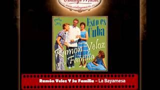 Ramón Veloz Y Su Familia – La Bayamesa (Perlas Cubanas)