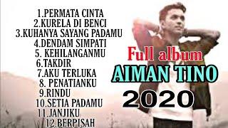 AIMAN TINO FULL ALBUM 2020  LAGU PALING POPULAR #AIMANTINO #SUBCRIBE