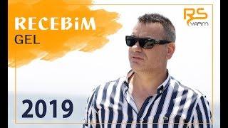 Recebim - Gel '2019' Yeni Official Video Klip