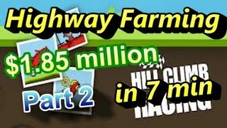 Hill Climb Racing: Farming Tutorial Part 2 [ $1,854,855 in 7 minutes 40 sec & High scores]