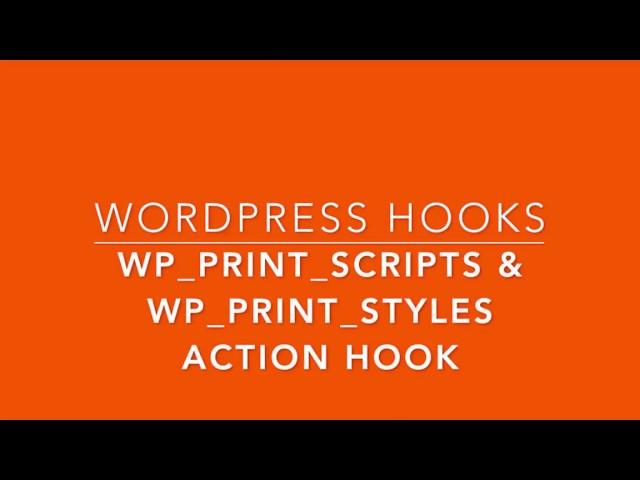 WordPress Action Hooks wp print styles wp print scripts Part-31