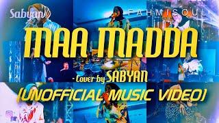 Download lagu MAA MADDA - SABYAN (UNOFFICIAL MUSIC VIDEO by Fahmisoul)