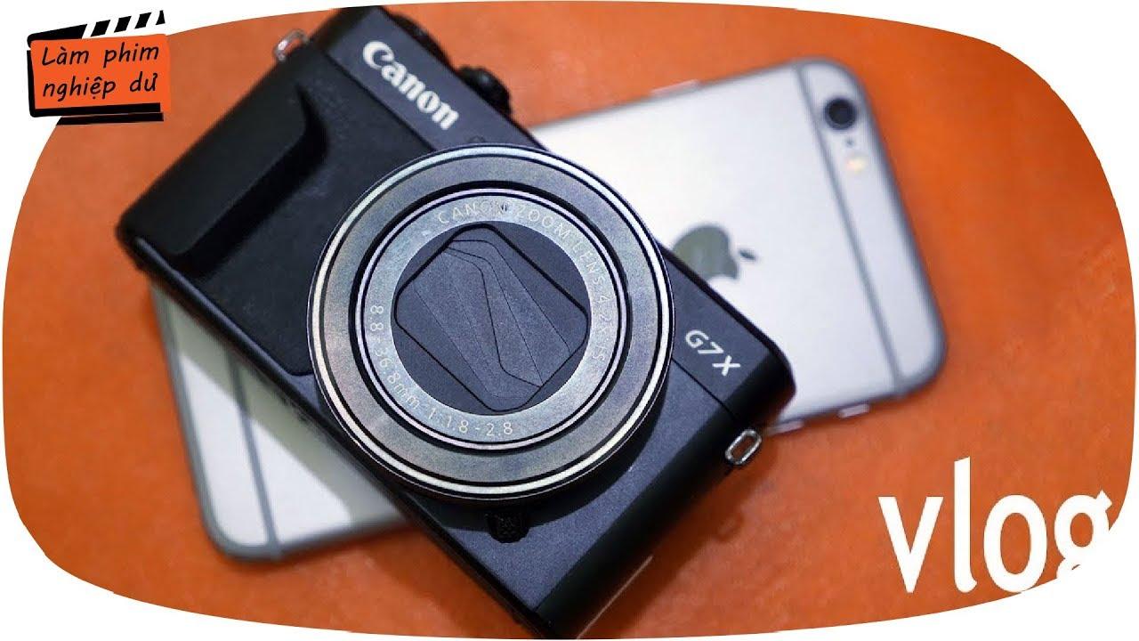 #22 Máy quay phim tốt nhất để làm Vlog ✅#1 Canon G7x ii (phần 1)