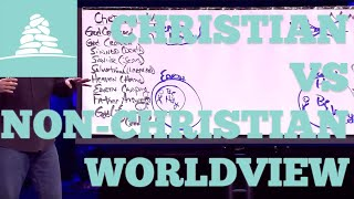 A Christian Worldview Vs. A Non-Christian Worldview