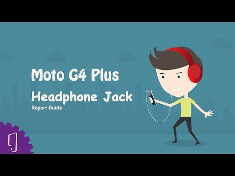 Moto G4 Plus Headphone Jack Repair Guide