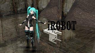 [MMD] iRobot *ORIGINAL MOTION*